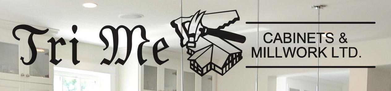 Tri Me Cabinets & Millwork Ltd