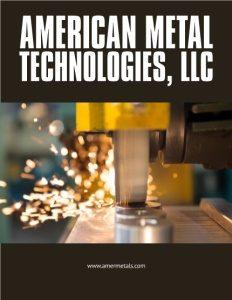American Metal Technologies, LLC brochure cover.